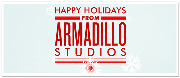Happy Holidays From Team Armadillo Studios